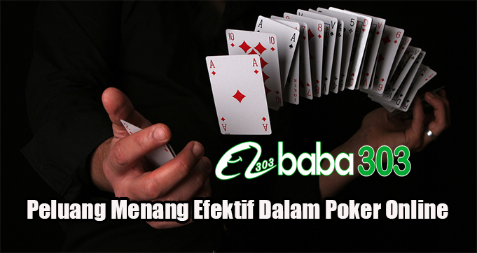 Peluang Menang Efektif Dalam Poker Online
